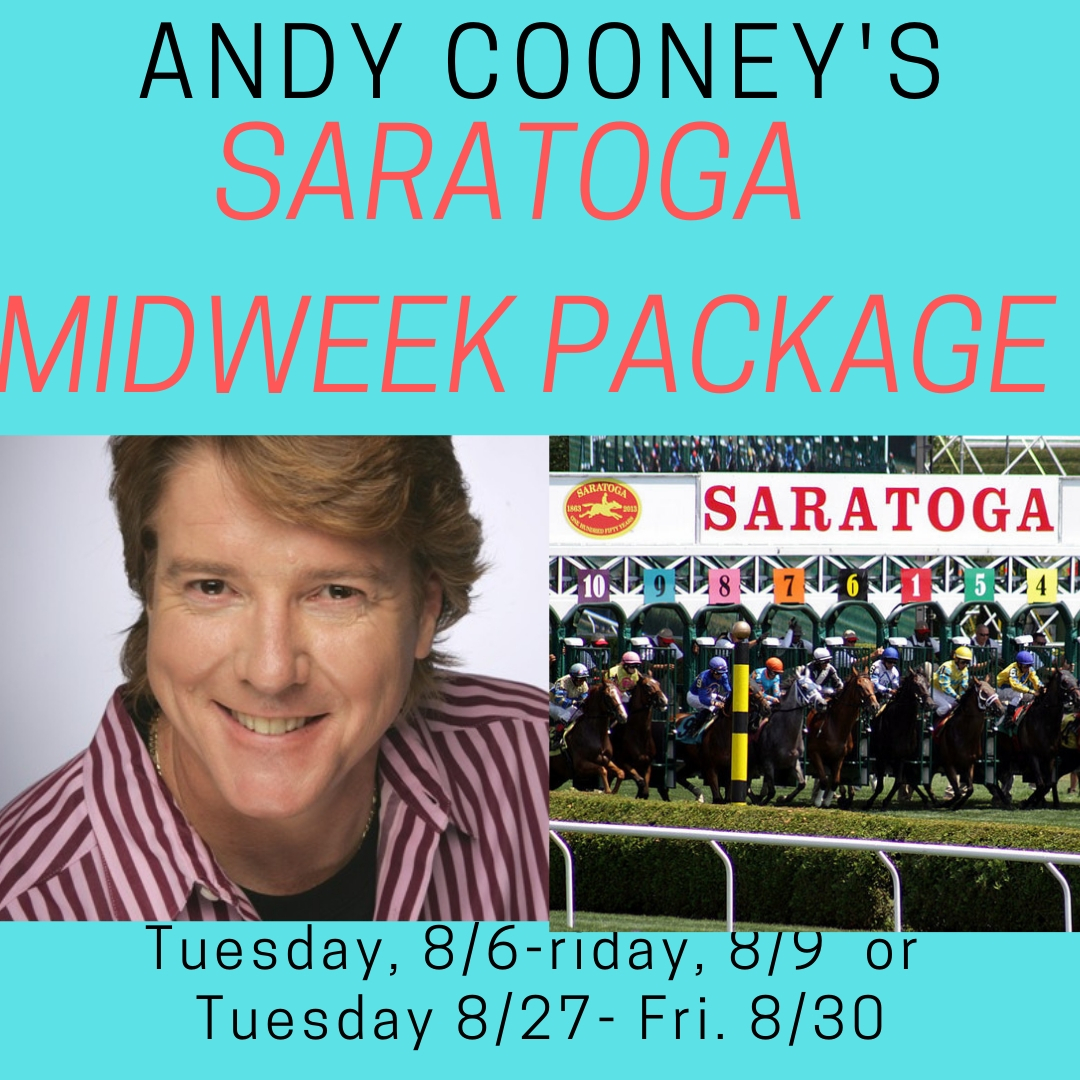 Andy Cooney's Saratoga Midweek Package