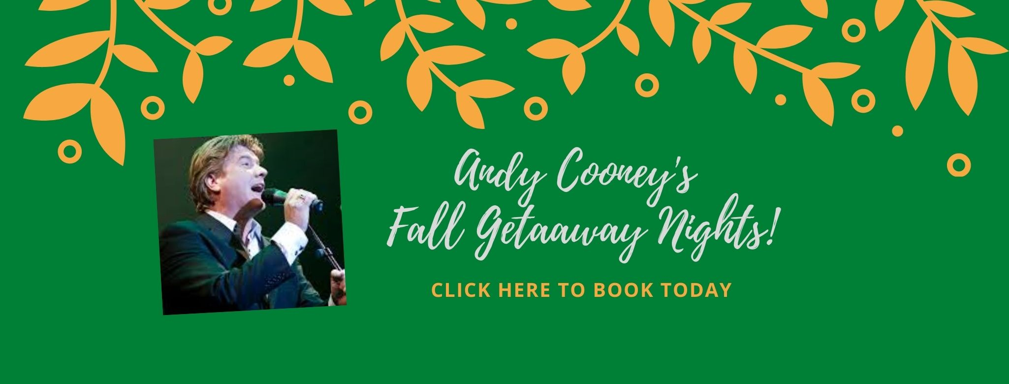 Fall Getaway Nights with Andy Cooney